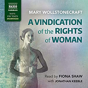 com a vindication of the rights of w audible audio com a vindication of the rights of w audible audio edition mary wollstonecraft fiona shaw naxos audiobooks books