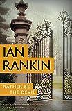 Rather Be the Devil (A Rebus Novel)
