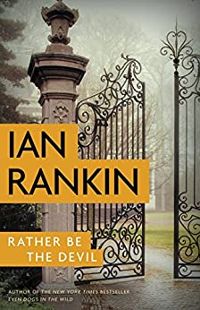 Rather Be the Devil (A Rebus Novel) by [Rankin, Ian]