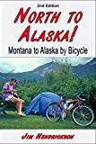 North to Alaska!: Montana to Alaska by Bicycle