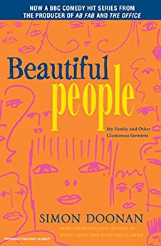 Beautiful People: My Family and Other Glamorous Varmints by [Doonan, Simon]