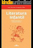 Literatura Infantil - Múltiplas Linguagens na Formação de Leitores