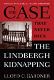 Book cover image for The Case That Never Dies: The Lindbergh Kidnapping