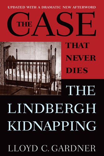 New Case Die - The Case That Never Dies: The Lindbergh Kidnapping
