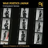 Wax Poetics Japan Compiled Series Dance Classics of CTI Records