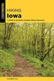 Hiking Iowa: A Guide to the State s Greatest Hiking Adventures (State Hiking Guides Series)