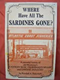 Where Have All the Sardines Gone?, Randall A. Reinstedt, 093381805X