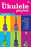Ukulele Playlist: Pop Hits (Chord Songbook) (The Ukulele Playlist)
