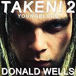 Taken! 2: The Taken! Series of Short Stories | Donald Wells
