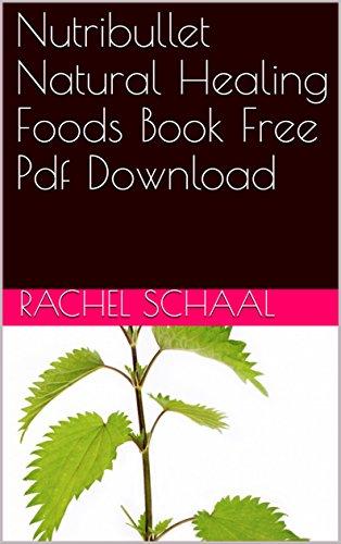 Nutribullet Natural Healing Foods Book Free Pdf Download (English Edition)