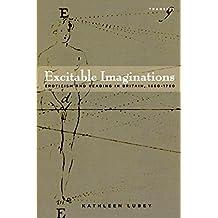 Excitable Imaginations: Eroticism and Reading in Britain, 1660–1760