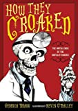 How They Croaked( The Awful Ends of the Awfully Famous)[HOW THEY CROAKED][Paperback]