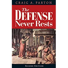 The Defense Never Rests: Second Edition