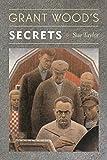 Grant Wood's Secrets