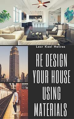 Design your house   using materials: Learn how to design your house with simple & stylish techniques (5 books Book 1)