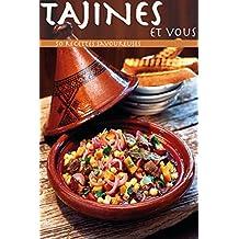 Tajines et vous : 50 recettes faciles (French Edition)