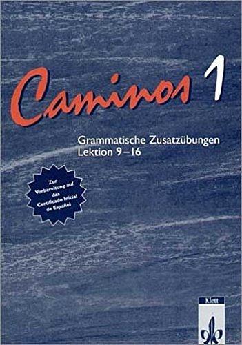 Caminos / Spanisch als 3. Fremdsprache: Caminos, Grammatische Zusatzübungen zum Lehrbuch, Lektionen 9-16