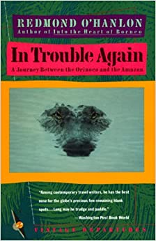 Book In Trouble Again: A Journey Between Orinoco and the Amazon