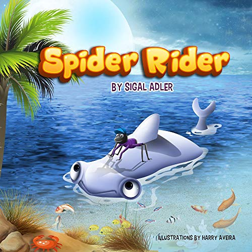 """""""SPIDER RIDER"""" (Bedtime story picture book Book 3)"""
