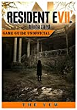 img - for Resident Evil 7 Biohazard Game Guide Unofficial book / textbook / text book