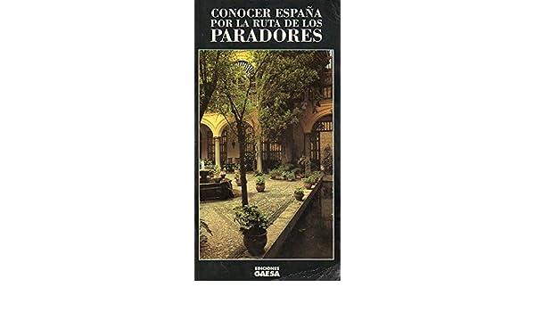 CONOCER ESPAÑA POR LA RUTA DE LOS PARADORES.: Amazon.es: Ediciones Gaesa.: Libros