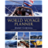 World Voyage Planner: Planning a voyage from anywhere in the world to anywhere in the world (World Cruising Series Book 2)