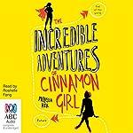 The Incredible Adventures of Cinnamon Girl   Melissa Keil
