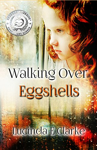 Book: Walking Over Eggshells by Lucinda E Clarke