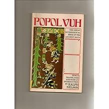 Popol Vuh: The Great Mythological Book of the Ancient Maya