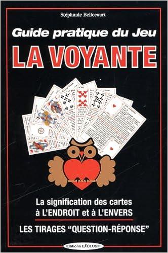 d3e8c87a51e922 Amazon.fr - Guide pratique du jeu la Voyante   La signification des 32  cartes à l envers ou à l endroit, les méthodes de tirages - Stéphanie  Bellecourt - ...