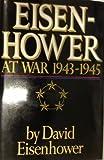 Eisenhower at War, 1943-1945, Dwight D. Eisenhower, 0517065010