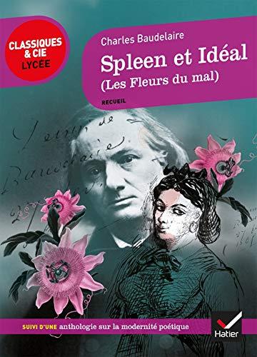 Télécharger Spleen et Idéal (Les Fleurs du Mal): suivi d'un parcours sur La modernité poétique ...