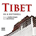 Tibet - In a Nutshell Audiobook by Jonathan Gregson Narrated by David Rintoul