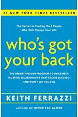Who's Got Your Back: The Breakthrough Program to Build Deep, Trusting Relationships That Create Success--and Won't Let You Fail Kindle Edition