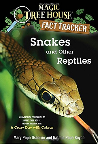 Snakes and Other Reptiles: A Nonfiction Companion to Magic Tree House Merlin Mission #17: A Crazy Day with Cobras