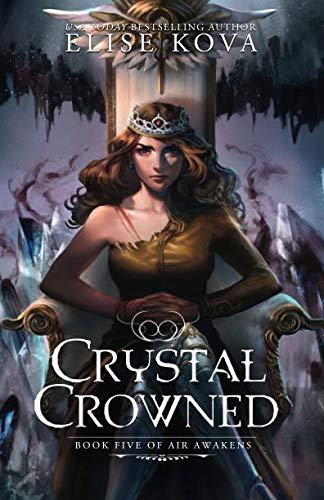 Crystal Crowned (Air Awakens Series Book 5) (Volume 5)