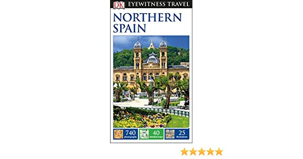 DK Eyewitness Travel Guide Northern Spain: 9780241263570: Amazon.com: Books