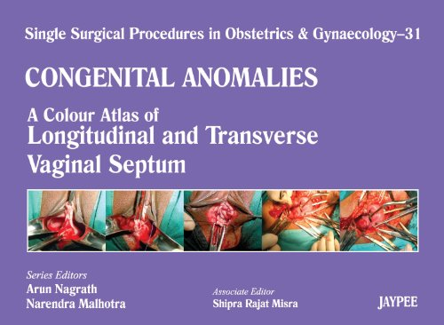 Congenital Anomalies: A Colour Atlas of Longitudenal and Transverse Vaginal Septum (Single Surgical Procedures in Obstet