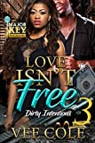 Love Isn't Free 3: Dirty Intentions - Kindle edition by Cole, Vee, Joseph Editorial Services. Literature & Fiction Kindle eBooks @ Amazon.com.