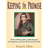 Keeping the Promise: The Story of MIA Jerry Elliott, a Family Shattered by His Disappearance, and a Sister's 40-Year Search for the Truth ~ Elliott Donna E.