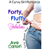 Forty, Fluffy, and Fabulous: A Curvy Girl Romance