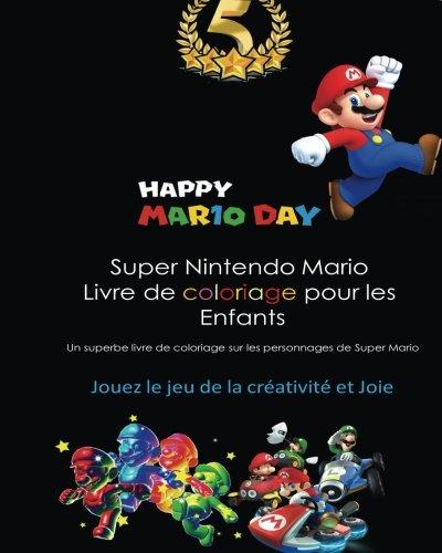 Super Nintendo Mario Livre De Coloriage Pour Les Enfants Luigi Princess Peach Toad Yoshi Baby Luma Birdo Diddy Kong And Others French Edition