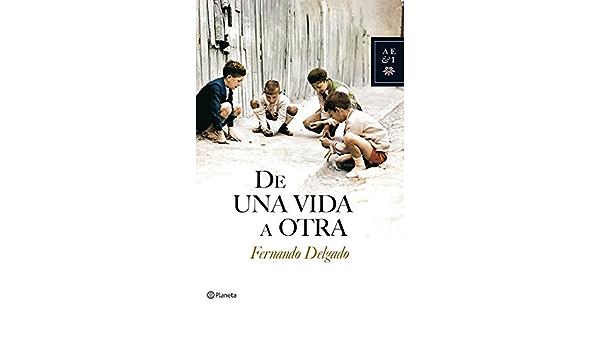 De una vida a otra Autores Españoles e Iberoamericanos ...