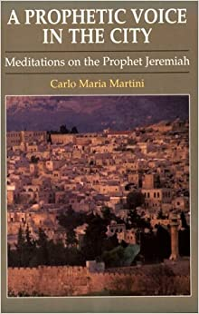 Book A Prophetic Voice in the City: Meditations on the Prophet Jeremiah by Carlo Maria Martini (1997-10-03)