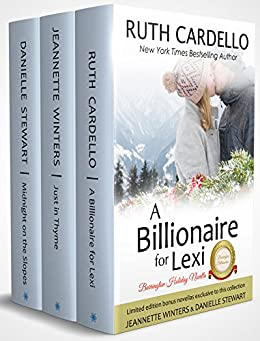 A Billionaire For Lexi: Holiday Novella (The Barrington Billionaires, Book 3.5) by [Cardello, Ruth, Winters, Jeannette, Stewart, Danielle]