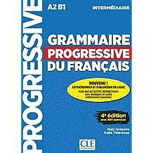 Grammaire progressive du français - A2 B1 - Intermédiaire: + 450 nouveaux tests et activités en ligne (+ CD)
