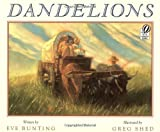 Front cover for the book Dandelions by Eve Bunting