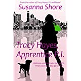 Tracy Hayes, Apprentice P.I. (P.I. Tracy Hayes Book 1)