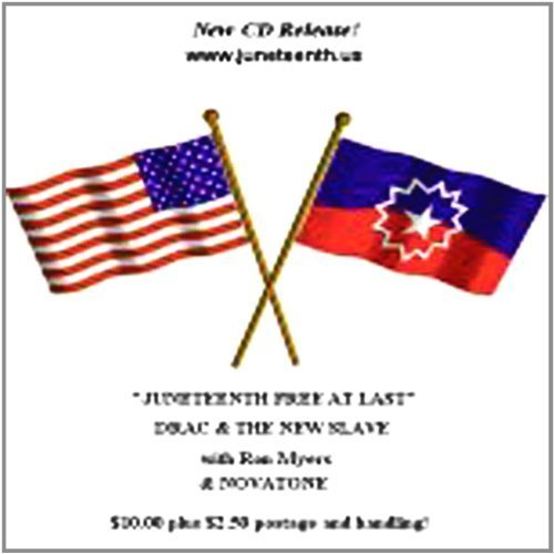 Juneteenth Free at Last by Ron Myers & Drac & The New Slave ...