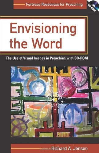 Envisioning The Word: The Use Of Visual Images In Preaching (Fortress Resources for Preaching)